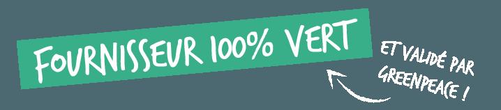 Fournisseur 100% vert